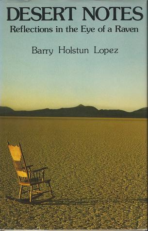 Desert Notes by Barry Lopez